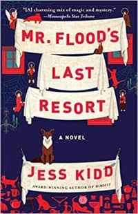 """Mr. Flood's Last Resort"" by Jess Kidd (Book cover)"