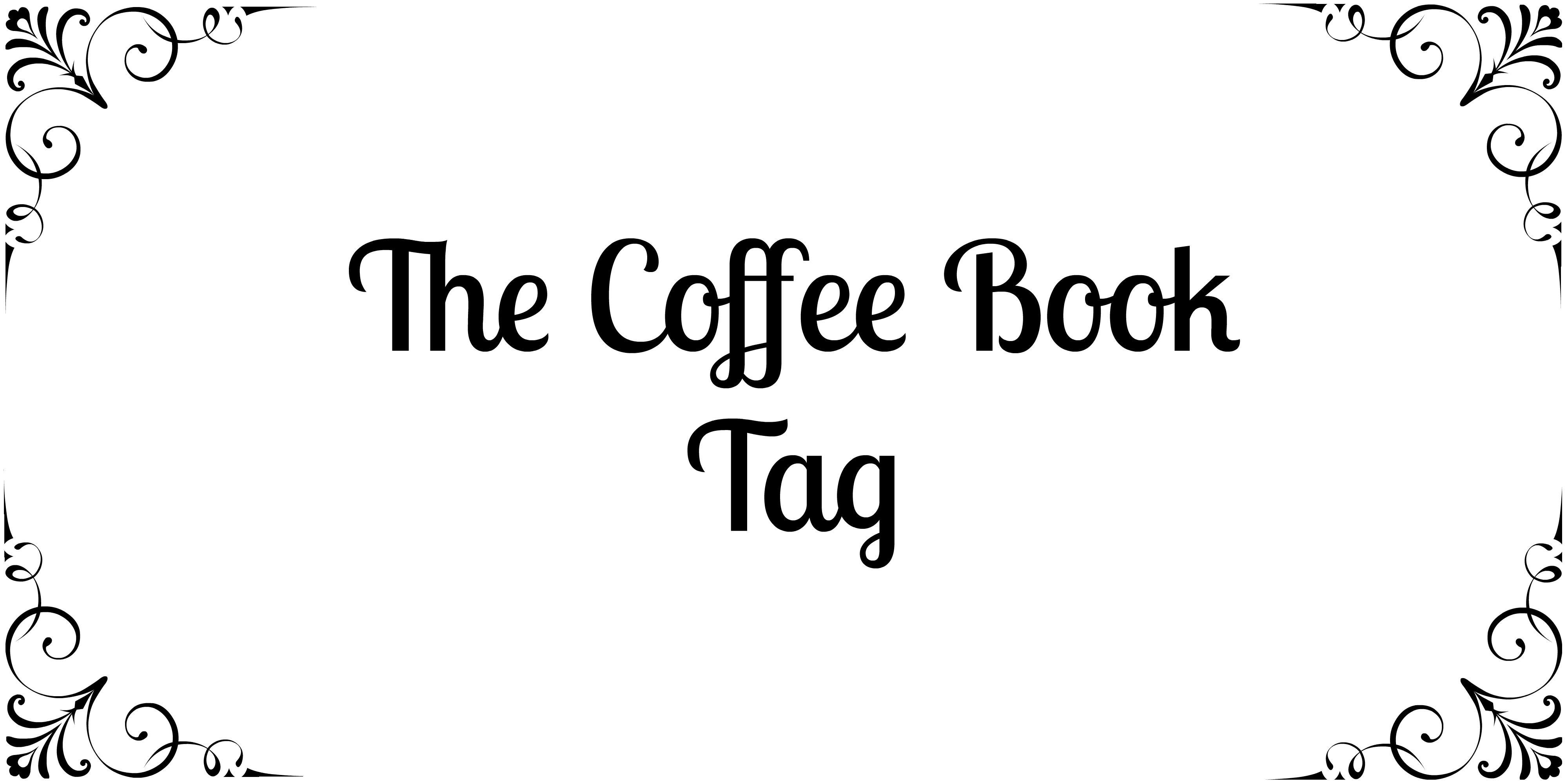 THE COFFEE BOOK TAG!