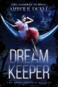 Dream Keeper by Amber R. Duell | Dark, Engaging, Predictable