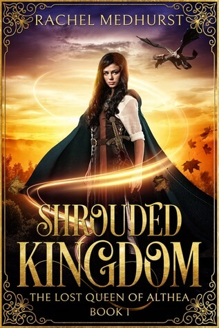 Shrouded Kingdom by Rachel Medhurst   I want a nap from this book