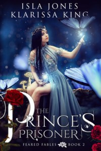 The Prince's Prisoner by Klarissa King and Isla Jones