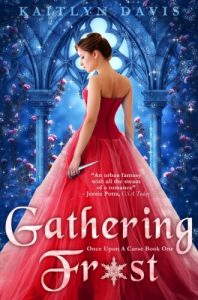 Review: Gathering Frost by Kaitlyn Davis (The Sleeping Beauty Retelling of Sophia's Dreams… For Now)