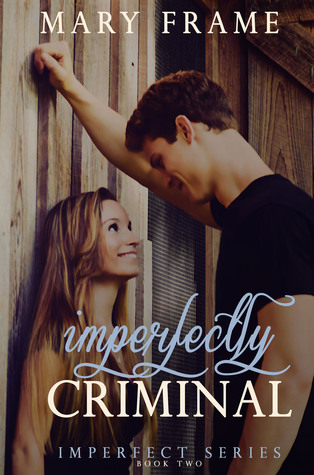 Review: Imperfectly Criminal by Mary Frame (Meet the Funny Sidekick from Imperfect Chemistry)