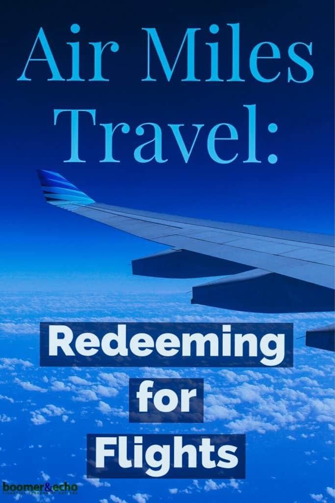 Air Miles Travel Redeeming For Flights