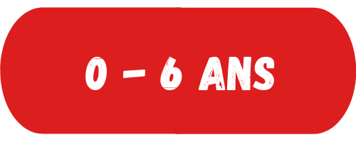 0 - 6 ans