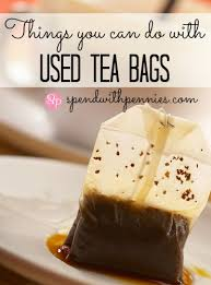 Never under-estimate the versatility of the simple tea bag.