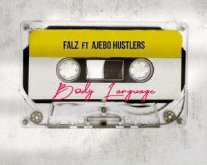 Mp3: Falz Ft. Ajebo Hustlers – Body Language