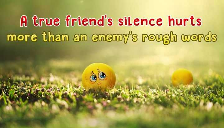 A True Friend's Silence hurts - Best Friends Quotes