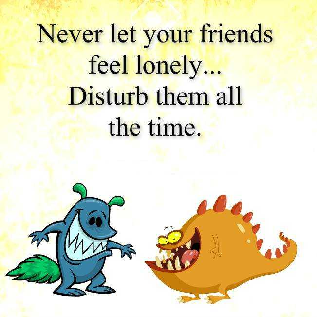 Friends Quotes - never-let-your-friends-feel-lonely-quote