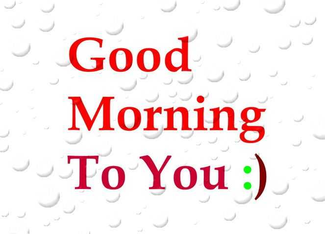 Good Morning to You - Good Morning Quotes