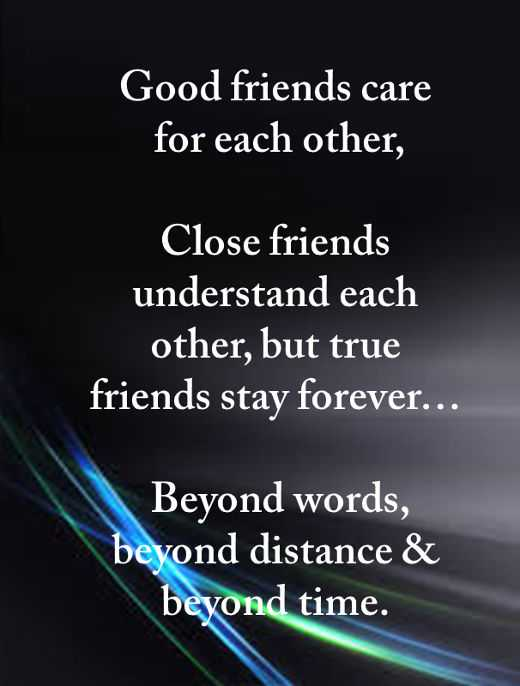 Good Friends Quotes Good friends care for, but True friends stay forever.   Best  Good Friends Quotes