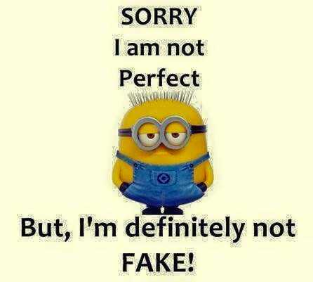 Best friend sayings - I am not Perfect, Not fake. - about friendship