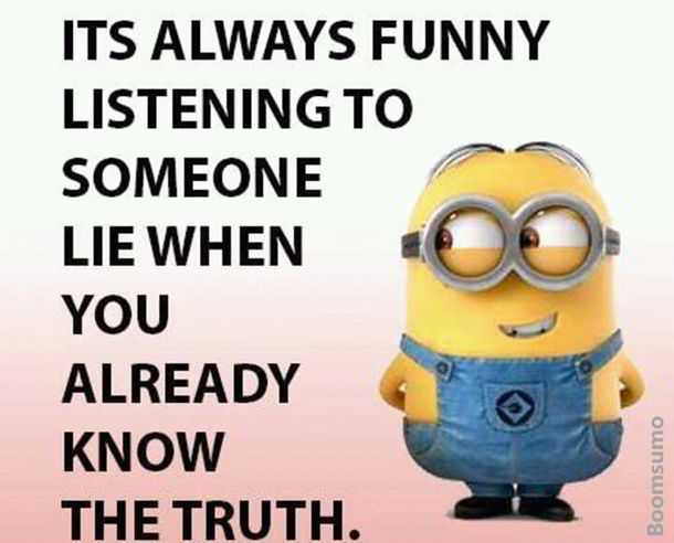 Cool Quotes About Life Always Funny Someone Lie Already Know The Truth Interesting Life Funny Quotes