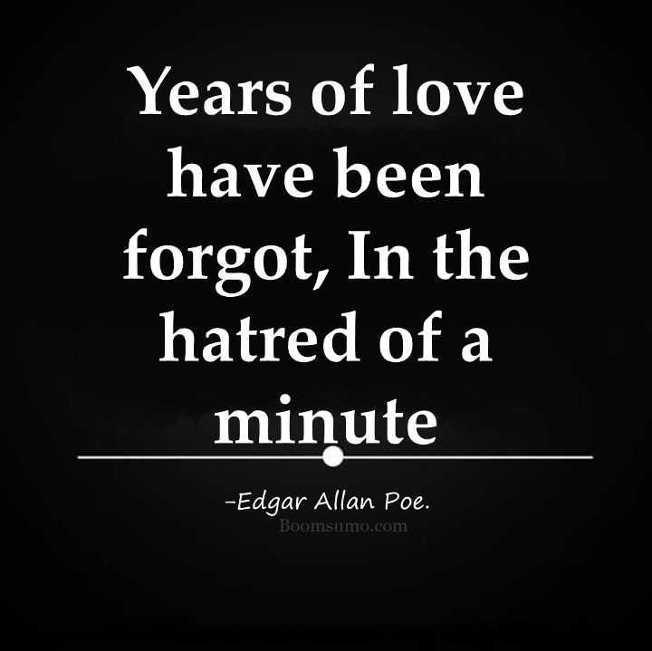 Sad Life Quotes Hatred Of A Minute Years Of Love Forgot