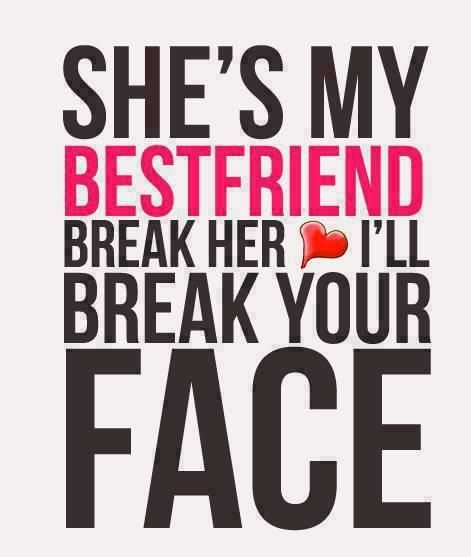 Best Friend Love Quotes Adorable Best Friends Forever Quotes  She's My Best Friend Break Her Love