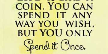 inspirational quotesaboutlifelessons Life is Coin Spend it life quotes