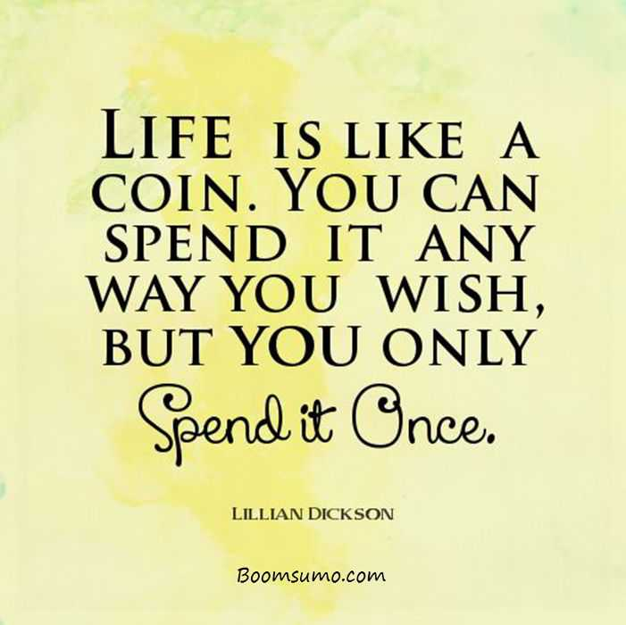 Inspirational Quotes about life lessons Life is Coin Spend