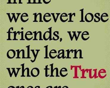 Best friendship quotes Never lose Friends Learn it True friends quotes