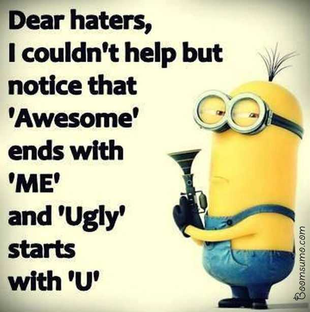 Funny Quotes About Haters And Jealousy Dear Haters I Couldnt Help