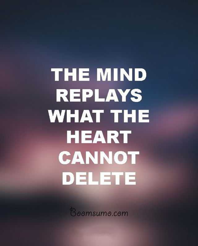 Relationship Advice Quotes Mind Replays Always Tells Desire Life