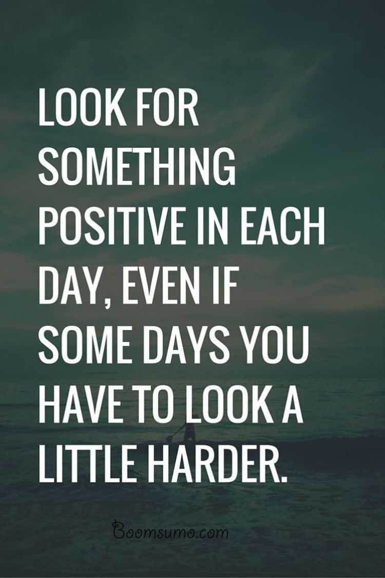 "Quote For The Day Life Positive Quotes About Life "" Look For Something Positive Daily"