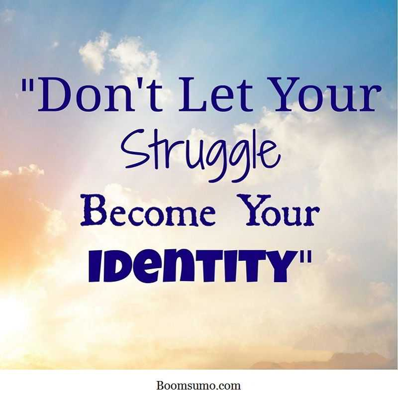 Inspirational Quotes About Positive: Short Strength Quotes Don't Let Identity Life Quotes
