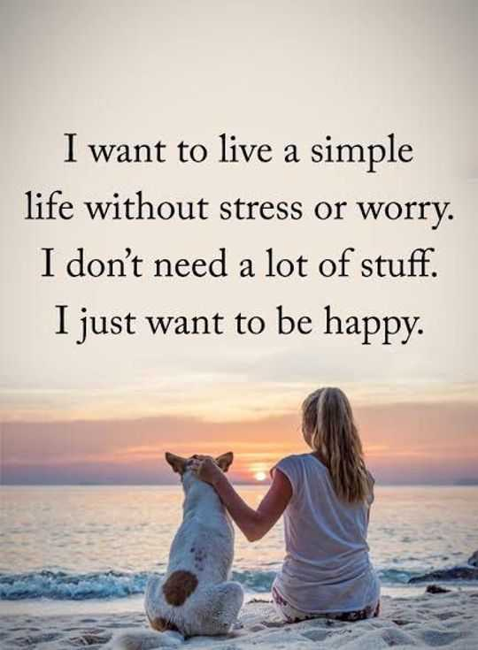 Happy Life Quotes Live Simple Be happy No Stress ...