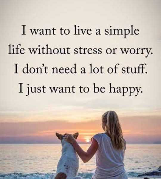 Quotes About Life: Happy Life Quotes Live Simple Be Happy No Stress