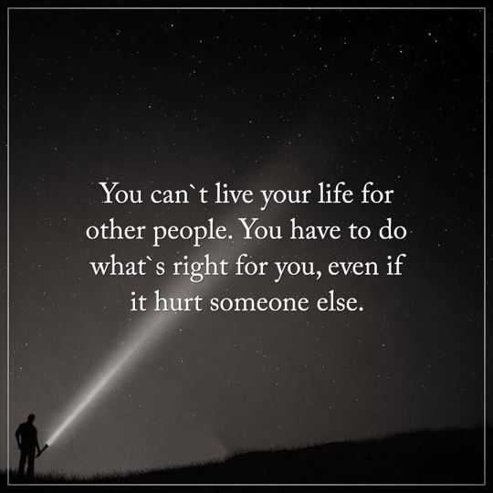 Inspirational Thoughts Life Quotes: You Canu0027t Live Life For Otheru0027s, Even If
