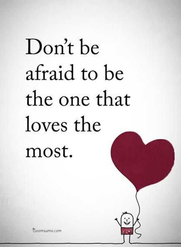 Inspirational Love Quotes Dont Be Afraid Boomsumo Quotes