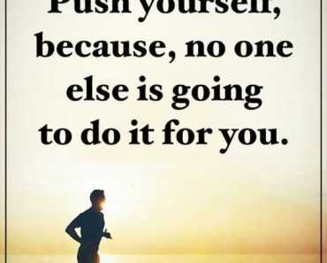 Positive words of encouragement Push Yourself, No One Else Quotes about power of positive thinking