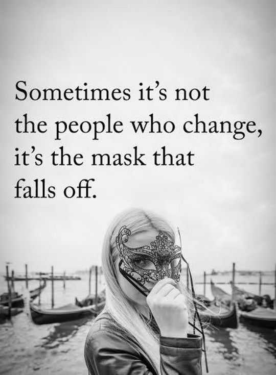 Sayings Depressed Quotes Life Sayings People Who Change Sometimes Mask Falls Off Boomsumo Quotes Depressed Quotes Life Sayings People Who Change Sometimes Mask