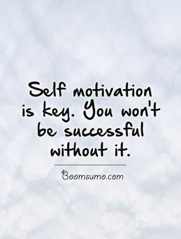 Famous Success Quotes 'Without Self motivation, You Won't ...