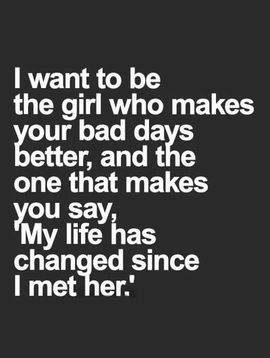 Inspirational Love Quotes Love Sayings My Life Changed I Met Her Adorable My Life Quotes