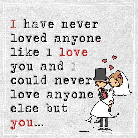 I Love You Like Quotes: Love Quotes: Never Loved Anyone Like You, I Love YOu