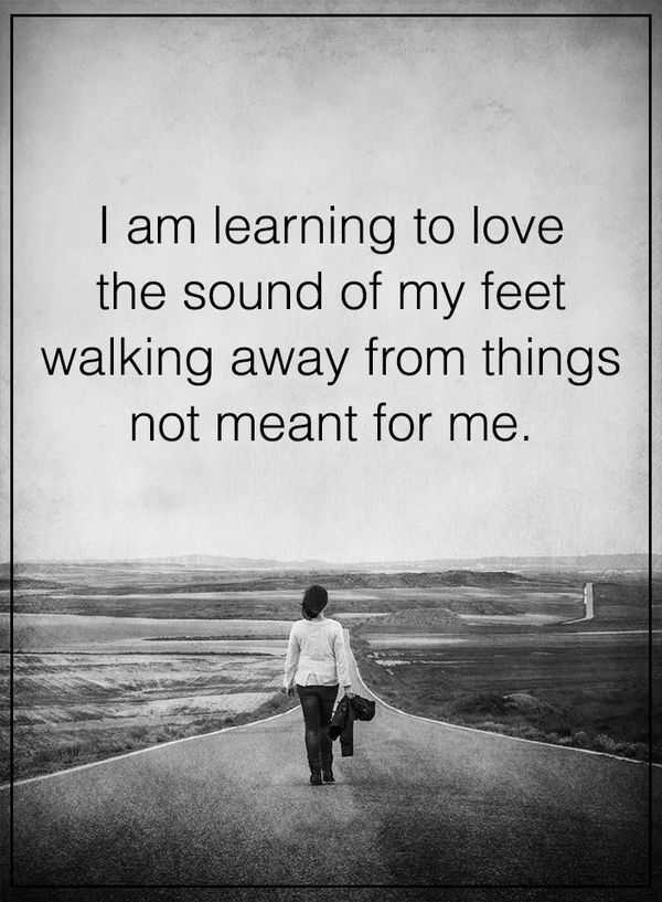 Let Us Something Positive Thoughts Walking Away From Things