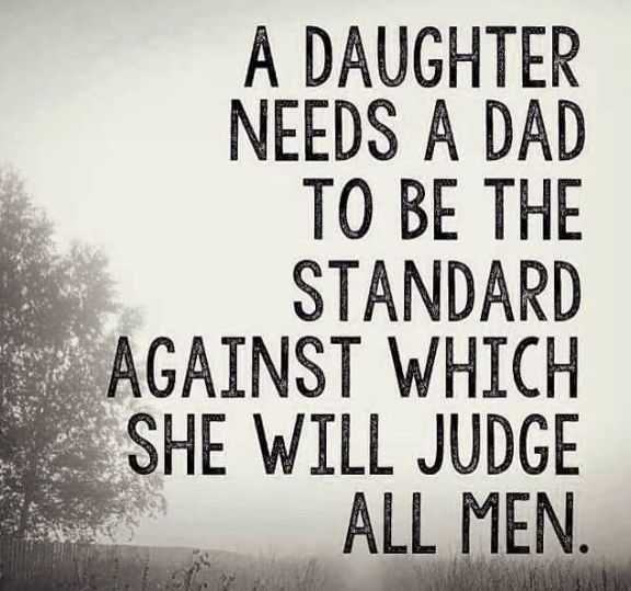 Best fathers day quotes from daughter She Needs A dad, Which She judge – Good Quotes About Dads