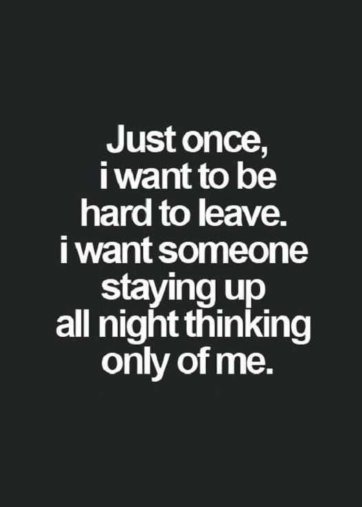 I Want You Quotes Love: Good Life Quote: Love Sayings Just Once, I Want To Be