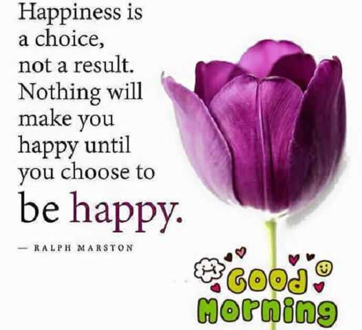 Good Morning Quotes About Happiness Is A Choice Be Happy Boomsumo