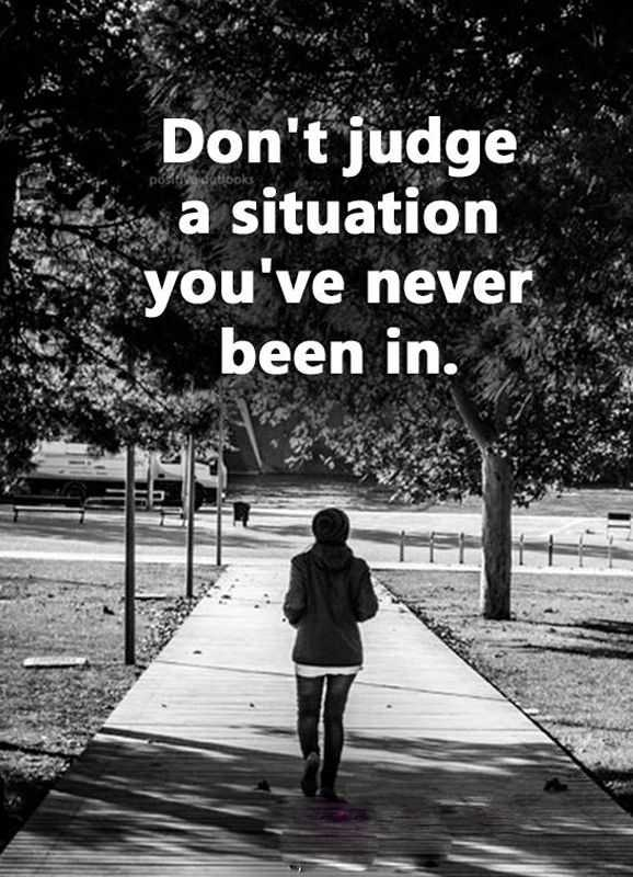 Inspirational Quote of the Day Don't judge Situation You ...