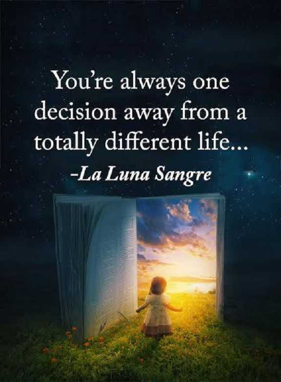 Inspirational Quotes: Life sayings You\'re One Decision, For ...