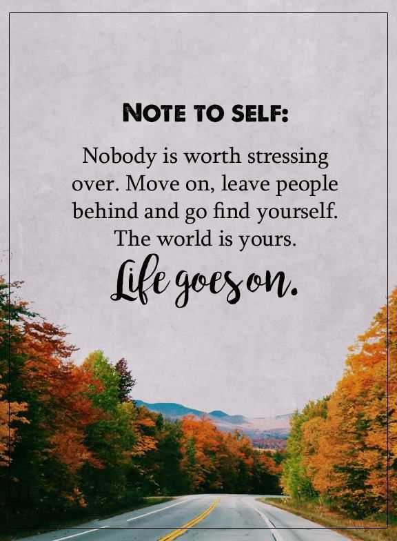 Inspirational Quotes: Positive Thoughts Nobody Is Worth Stressing, Life  Goes On