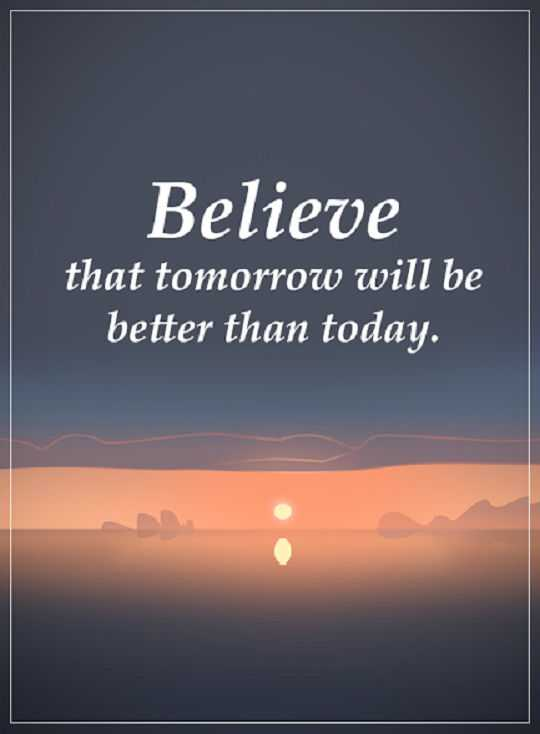 Inspirational Quotes About Success Glamorous Inspirational Quotes About Success Believe Tomorrow Better Than