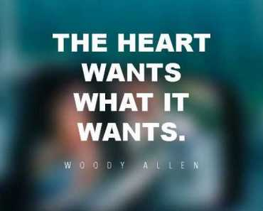 Inspirational sayings Woody Allen Quotes about The hearts Wants Quotes about life thoughts