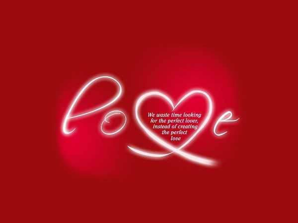 Love quotes about love I never Waste Time looking For The Perfect lover