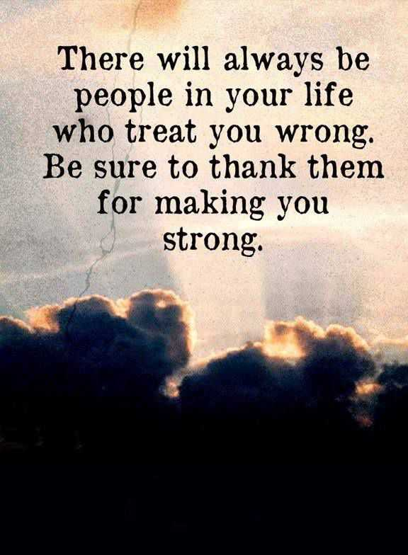 Motivational Quotes About life Who Treat You Wrong Be Sure