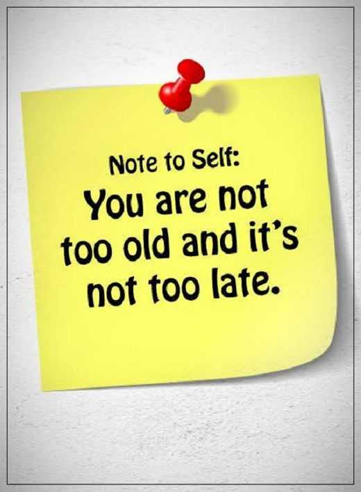 Beautiful Positive Inspirational Quotes About Life Sayings: Not Too Late, Note To Self