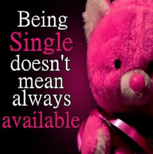 Relationships Quotes Life Sayings Being Single quotes about love