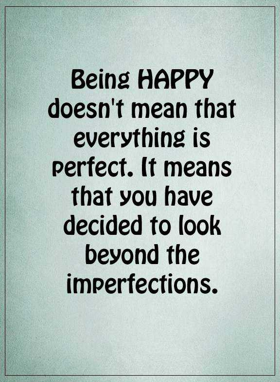 Be Happy Quotes | Happiness Quotes About Life Sayings Being Happy Not Everything
