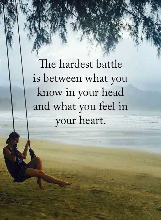 Inspirational Life Quotes What You Know Hardest Battles Between Your Head  Vs Heart